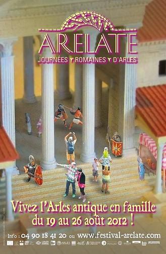 Affiche Festival Arelate 2012 AVEC LEGIO VI VICTRIX